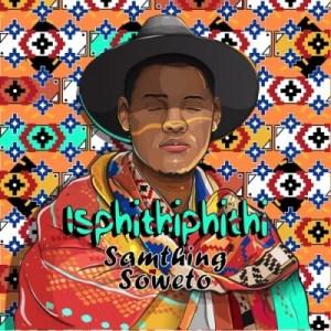 Samthing Soweto - Sebenzela Nina